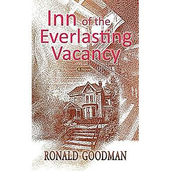 Inn of the Everlasting Vacancy A Novel by Goodman & Ronald I