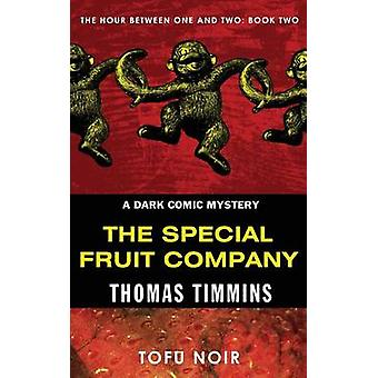 The Special Fruit Company The Hour Between One and Two Book Two by Timmins & Thomas