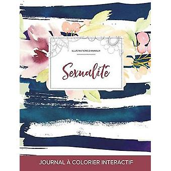 Journal de coloration adulte Sexualit Illustrations danimaux Floral nautique by Wegner & Courtney