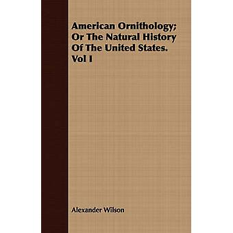 American Ornithology Or The Natural History Of The United States. Vol I by Wilson & Alexander