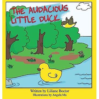 The Audacious Little Duck by Boctor & Liliane