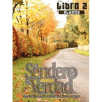EL SENDERO DE LA VERDAD LIBRO 2 Alumno by Picavea & Patricia