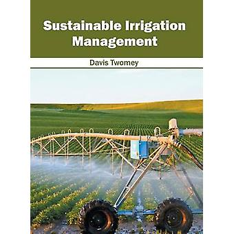 Sustainable Irrigation Management by Twomey & Davis