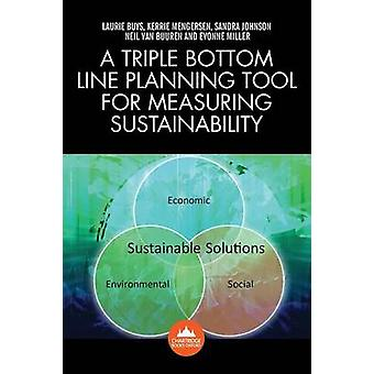 A Triple Bottom Line Planning Tool for Measuring Sustainability by Buys & Laurie