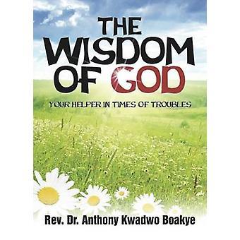 The Wisdom of God by Boakye & Reverend Dr Anthony Kwadwo