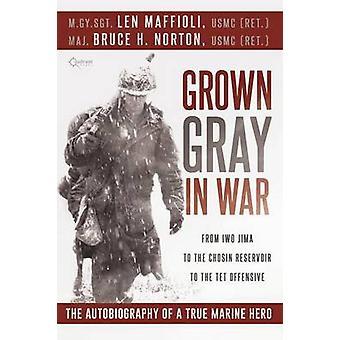Grown Gray in War by Maffioli & Leonard J.