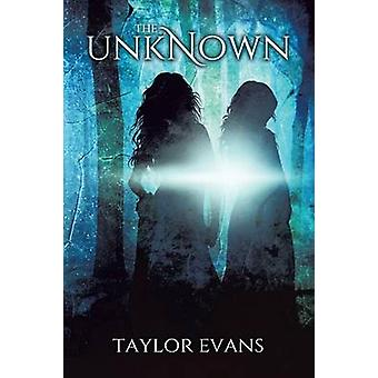 The Unknown The Sorcerers Prophecy Book 1 by Evans & Taylor