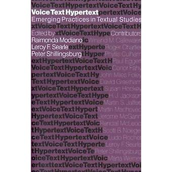 Voice - Text - Hypertext - Emerging Practices in Textual Studies by Ra