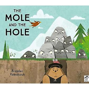 The Mole and the Hole by Brayden Kowalczuk - 9780711241428 Book