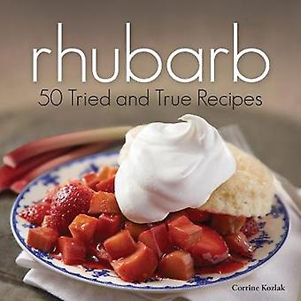 Rhubarb - 50 Tried & True Recipes by Corrine Kozlak - 978159193828