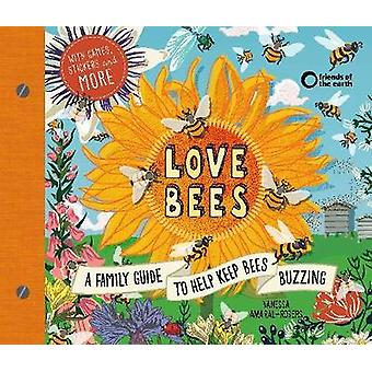 Love Bees - A family guide to help keep bees buzzing - With games - st