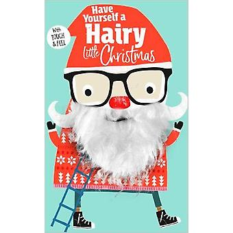 Have Yourself a Hairy Little Christmas by Rosie Greening - 9781788432