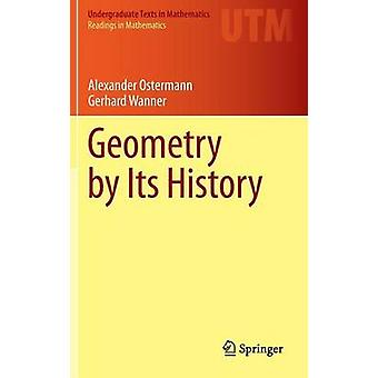 Geometry by Its History by Alexander Ostermann - 9783642291623 Book