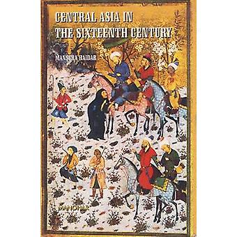 Central Asia in the Sixteenth Century by Mansura Haidar - 97881730446