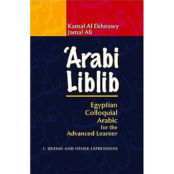 'Arabi Liblib - Egyptian Colloquial Arabic for the Advanced Learner. V