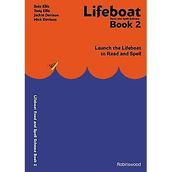 Lifeboat Read and Spell Scheme Book 2  Launch the Lifeboat to Read and Spell by Sula Ellis & Tony Ellis & Jackie Davison & Mick Davison & Illustrated by George Marshall