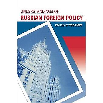 Understandings of Russian Foreign Policy by Ted Hopf - 9780271019154