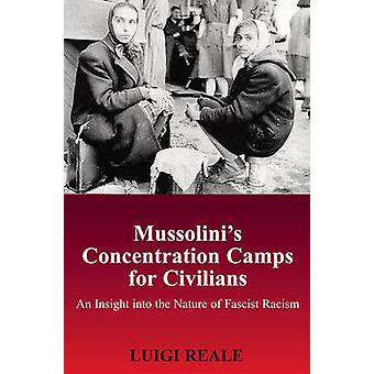 Mussolini's Concentration Camps for Civilians - An Insight into the Na