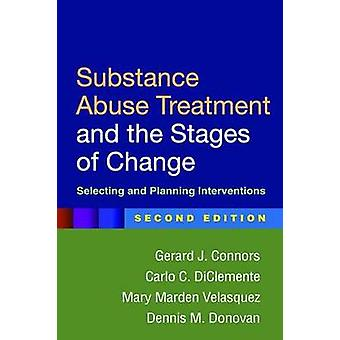 Substance Abuse Treatment and the Stages of Change Second E by Gerard J Connors