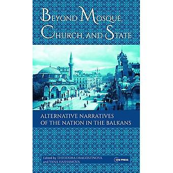 Beyond Mosque - Church - and State - Alternative Narratives of the Nat