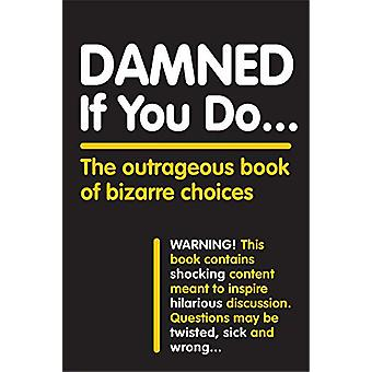 Damned If You Do . . . by Workman Publishing - 9781523507085 Book