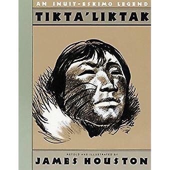 Tikta'liktak  - An Eskimo Legend Book