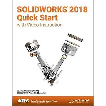 SOLIDWORKS 2018 Quick Start with Video Instruction by David Planchard