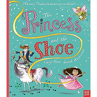 The Princess and the Shoe by Caryl Hart - 9781788003353 Book