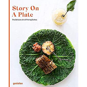 Story on a Plate - The Delicate Art of Plating Dishes by gestalten - 9