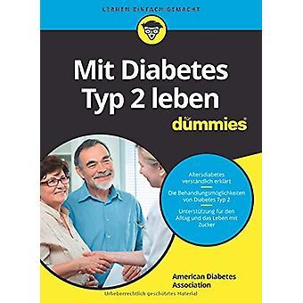 Mit Diabetes Typ 2 leben fur Dummies by American Diabetes Association