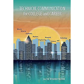 Technical Communication for College and Career - How to Write in Acade