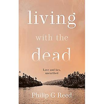 Living with the Dead by Philip G Reed - 9781913208271 Book
