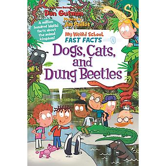 My Weird School Fast Facts Dogs Cats and Dung Beetles by Dan Gutman & Illustrated by Jim Paillot