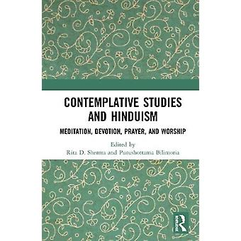 Contemplative Studies and Hinduism by Edited by Rita D Sherma & Edited by Purushottama Bilimoria