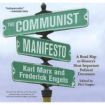 The Communist Manifesto A Road Map to History's Most Important Political Document