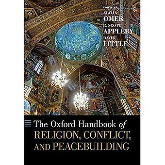Het Oxford Handboek van Religie, Conflict en Vredesgebouw (Oxford Handboeken)