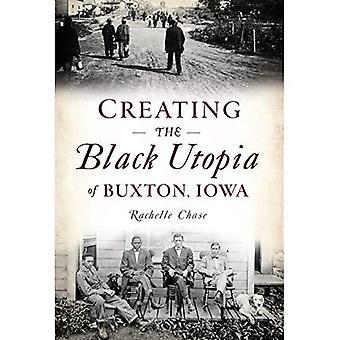 Het creëren van de zwarte utopie van Buxton, Iowa