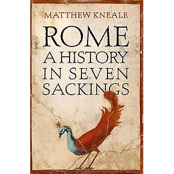 Rom en historie i syv Sackings af Matthew Kneale