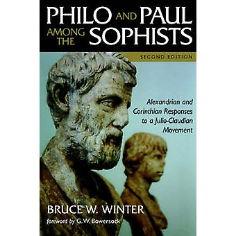 Philo and Paul among the Sophists - Alexandrian and Corinthian Respons
