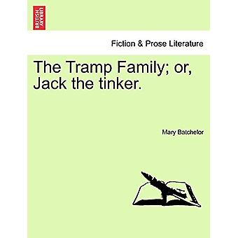 The Tramp Family; Or - Jack the Tinker. by Mary Batchelor - 978124117