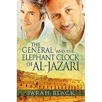 The General and the Elephant Clock of Al-Jazari by Sarah Black - 9781