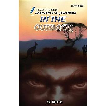 In the Outback (the Adventures of Archibald and Jockabeb) by Art Coll