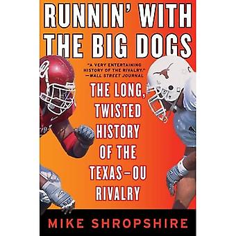 Runnin' avec les Big Dogs: The Long, Twisted History of the Texas-OU Rivalry