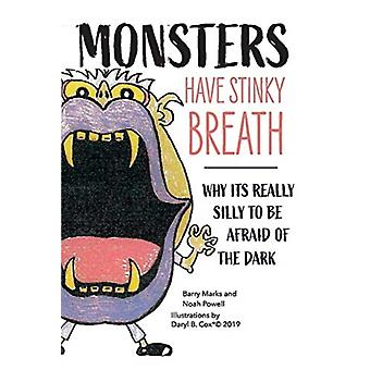 Monsters Have Stinky Breath by Noah PowellBarry Marks