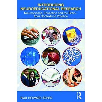 Introduktion till Neuropedagogisk forskning neurovetenskap utbildning och hjärnan från sammanhang till praktik av Paul Howard Jones