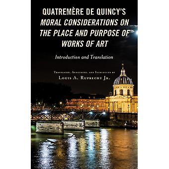 Quatremere de Quincys Moral Considerations on the Place and Purpose of Works of Art by Translated by Jr Louis A Ruprecht