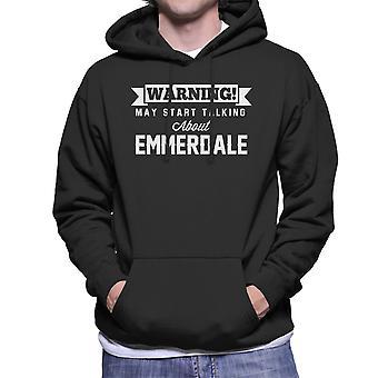 Warning May Start Talking About Emmerdale Men's Hooded Sweatshirt