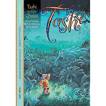 Tashi and the Ghosts by Anna Fienberg - Barbara Fienberg - Kim Gamble