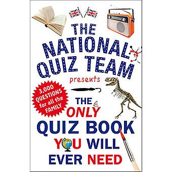 The Only Quiz Book You Will Ever Need by National Quiz Team - 9781780