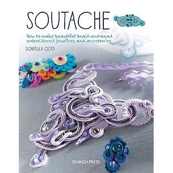 Soutache - How to Make Beautiful Braid-and-Bead Embroidered Jewellery